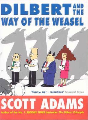 Dilbert and the way of the weasel scott adams 9780752215594 dilbert and the way of the weasel fandeluxe Image collections