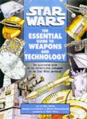 Star Wars : the Essential Guide to Weapons and Technology