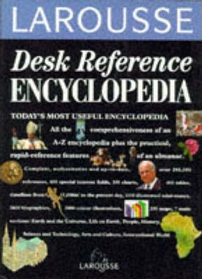 Larousse Desk Reference Encyclopedia