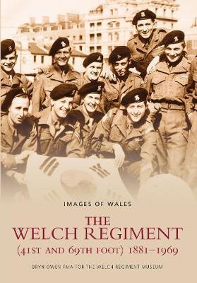 The Welch Regiment 1881-1969