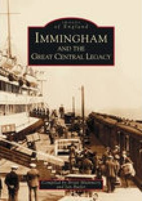 Immingham & the Great Central Legacy