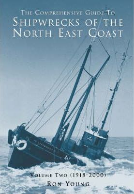 The Comprehensive Guide to Shipwrecks of the North East Coast