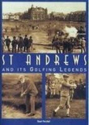 St. Andrews and it's Golfing Legends