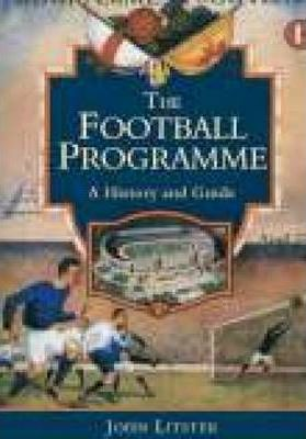 The Football Programme A History and Guide
