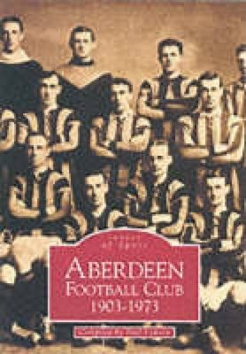 Aberdeen Football Club 1903-1973