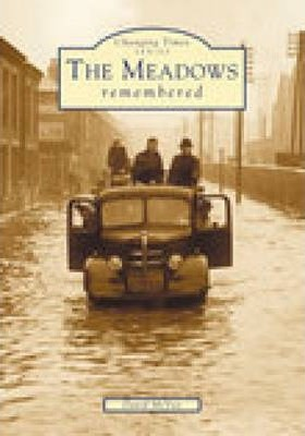 The Meadows Remembered