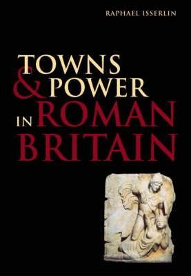 Towns and Power in Roman Britain