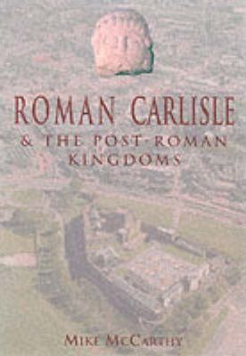 Roman Carlisle and the Lands of the Solway