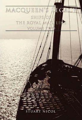 MacQueen's Legacy: Ships of the Royal Mail Line v. 2