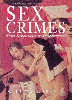 Sex Crimes from Renaissance to Enlightenment