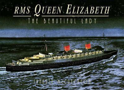 Rms Queen Elizabeth: the Beautiful Lady