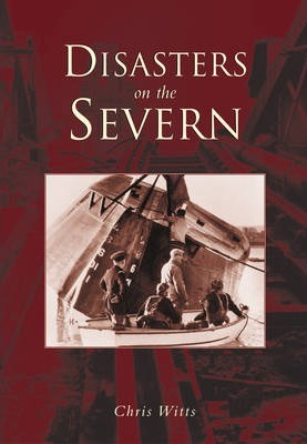 Disasters on the Severn
