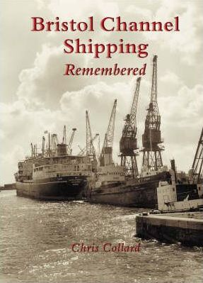 Bristol Channel Shipping Remembered