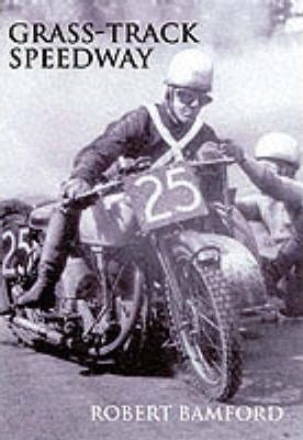 The Story of Grass-track Racing 1927-49
