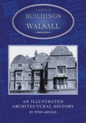 A Guide to the Buildings of Walsall