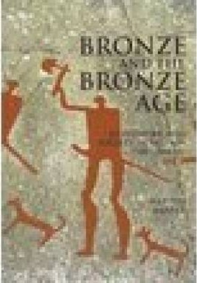 Bronze and the Bronze Age