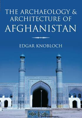 The Archaeology & Architecture of Afghanistan