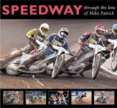 Speedway through the Lens of Mike Patrick