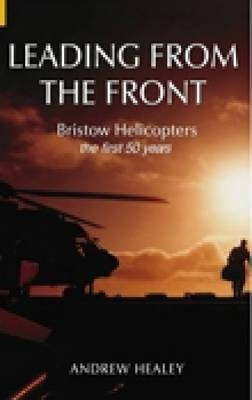 Leading from the Front Bristow Helicopters: The First 50 Years