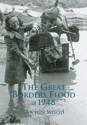 The Great Borders Flood of 1948
