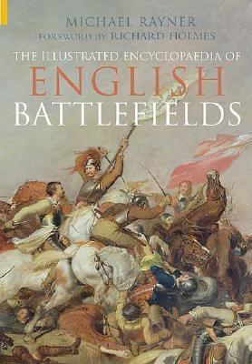 The Illustrated Encyclopaedia of English Battlefields