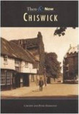 Chiswick Then and Now