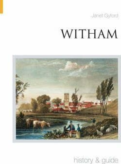 Witham History and Guide