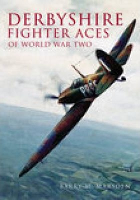 Derbyshire Fighter Aces of WW2