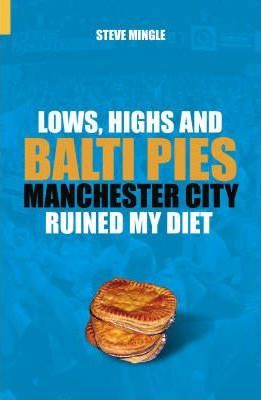 Lows, Highs and Balti Pies