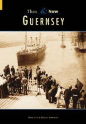 Guernsey Then and Now