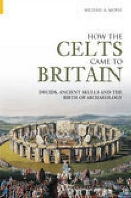 How the Celts Came to Britain
