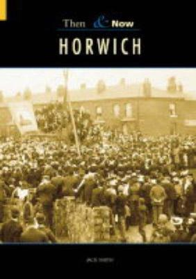 Horwich, Then and Now