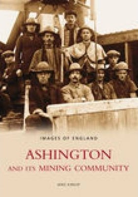 Ashington & Its Mining Community