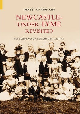 Newcastle Under Lyme Revisited