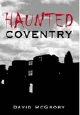 Haunted Coventry