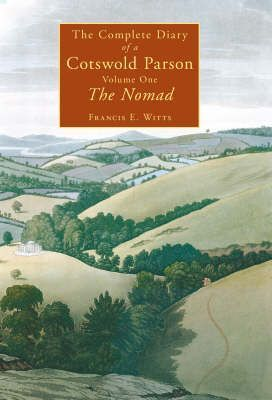 The Complete Diary of a Cotswold Parson: Nomad Pt. 1