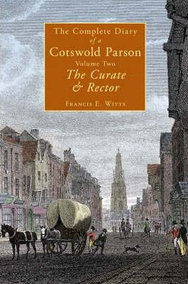 The Complete Diary of a Cotswold Parson: Curate and Rector Pt. 2