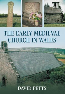 The Early Medieval Church in Wales