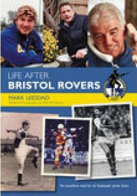 Life After Bristol Rovers FC