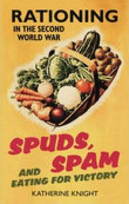 Spuds, Spam and Eating for Victory
