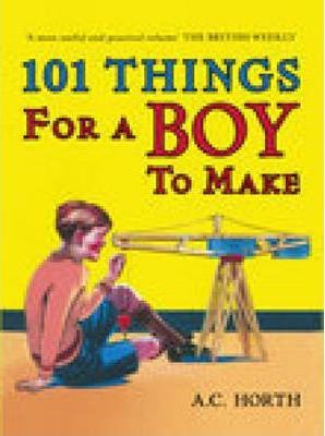 101 Things for a Boy to Make