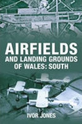 Airfields and Landing Grounds of Wales