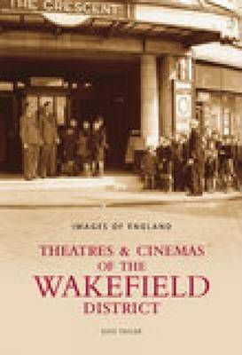 Theatres and Cinemas of Wakefield