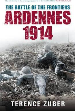 The Battle of the Frontiers Ardennes 1914