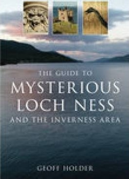 The Guide to Mysterious Loch Ness