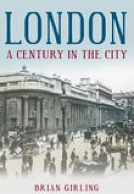 London A Century in the City