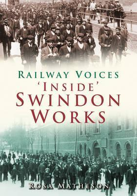 'Inside' Swindon Works : Railway Voices