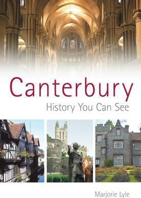 Canterbury: History You Can See