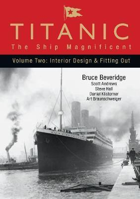 Titanic: The Ship Magnificent - Volume II