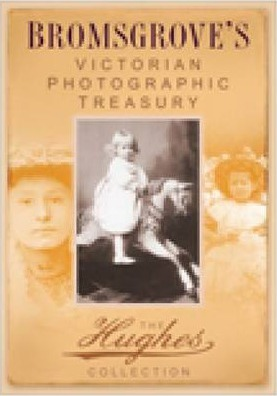 Bromsgrove's Victorian Photographic Treasury